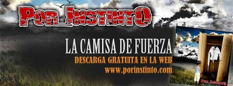 """Entrevista Por Instinto """"La Camisa de Fuerza"""""""