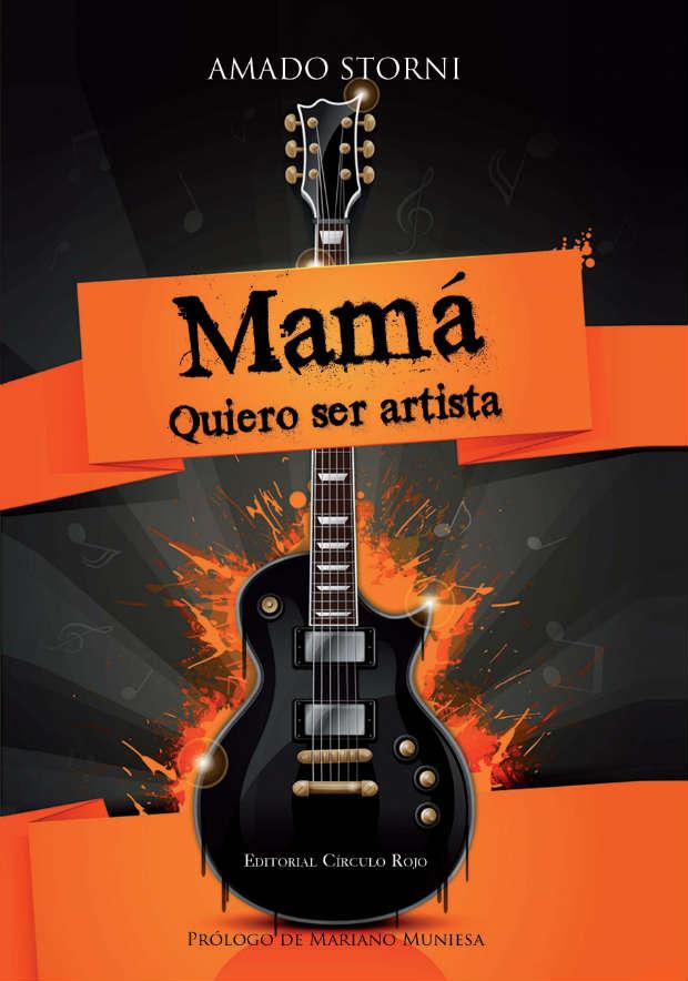 Libro de Amado Storni Mama Quiero Ser Artista