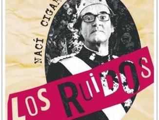 Nuevo disco de Los Ruidos Naci Cigarra