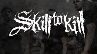 Skill To Kill presenta su nuevo single