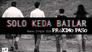 Escucha lo nuevo de Solo Keda Bailar