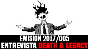 Mucho mas que RocanRol 2017/005 Death & Legacy