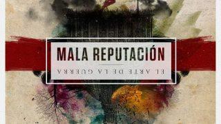 """Mala Reputacion """"El arte de la guerra"""""""