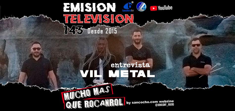 Mucho mas que RocanRol TV con Vil Metal