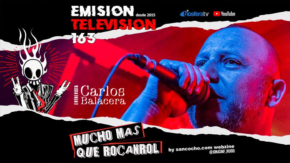 Mucho mas que RocanRol TV 163 con Carlos Balacera