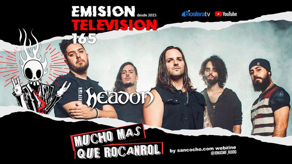 Mucho mas que RocanRol TV 164 con Headon