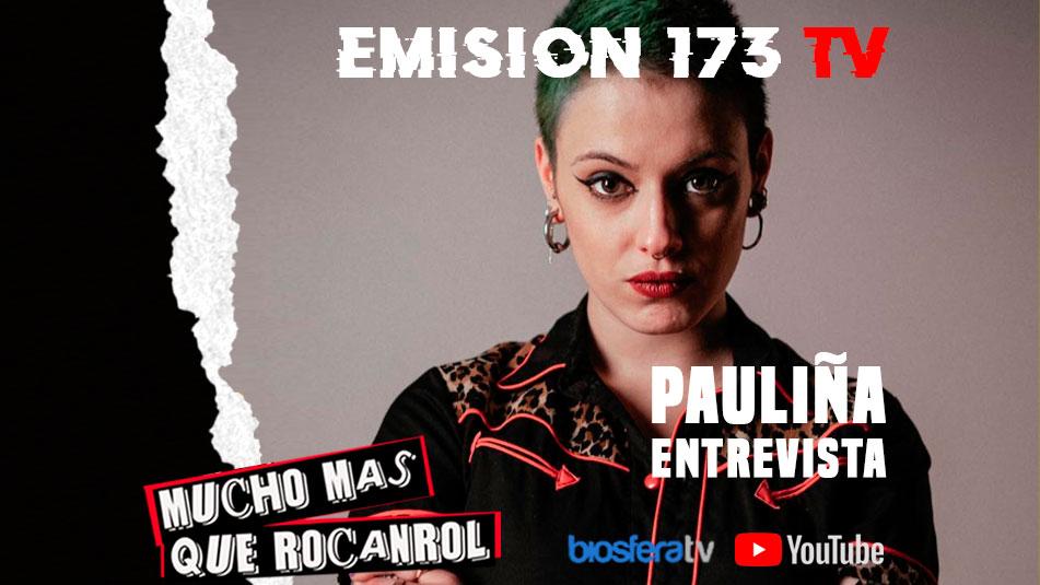 Mucho mas que RocanRol TV 173 con Pauliña
